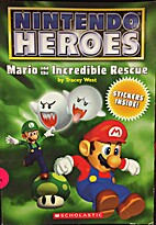Mario and the Incredible Rescue by Tracey…