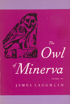 The Owl of Minerva by James Laughlin