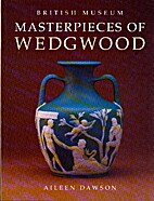 Masterpieces of Wedgwood by Aileen Dawson