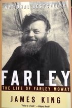 Farley: The Life of Farley Mowat by James…