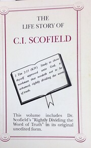 The Life Story of C.I. Scofield by Charles…