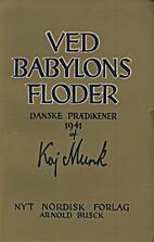 Ved Babylons Floder by Kaj Munk