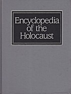 Encyclopedia of the Holocaust by Israel…