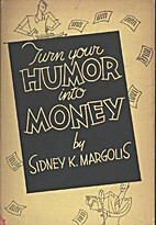 Turn Your Humor into Money; How to Create…