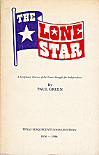 The lone star: A symphonic drama of the…