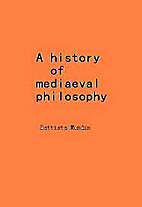 A history of mediaeval philosophy / by…