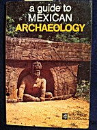 A Guide to Mexican Archeology by Roman Pina…