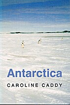 Antarctica : poems by Caroline Caddy