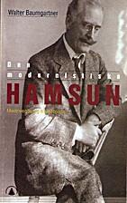 Den modernistiske Hamsun : medrivende og…