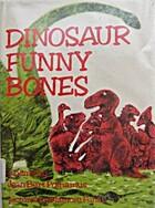 Dinosaur funny bones; poems by Jean Burt…