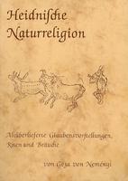 Heidnische Naturreligion. Altüberlieferte…
