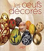 Les oeufs décorés by Aline Fayet