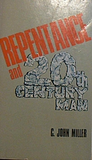 Repentance and 20th Century Man by C. John…
