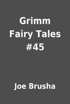 Grimm Fairy Tales #45 by Joe Brusha