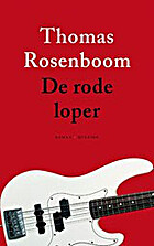 De rode loper. Roman by Thomas Rosenboom