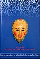 Schemen, Masken, Larven : Fastnachtsmasken…