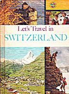 Let's Travel in Switzerland by Darlene Geis