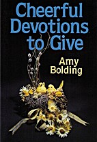 Cheerful Devotions to Give (Amy Bolding…