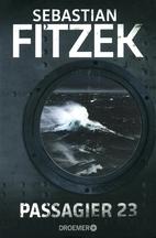 Passagier 23 by Sebastian Fitzek
