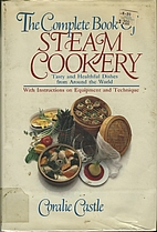 The Complete Book of Steam Cookery by…
