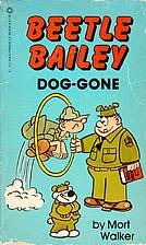 Beetle Bailey: Dog-Gone by Mort Walker