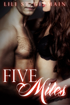 Five Miles (Gypsy Brothers, #3) by Lili St.…