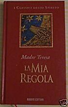 La mia regola by Teresa : di Calcutta