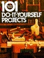 101 Do-it-yourself Projects - Editors of Reader's Digest