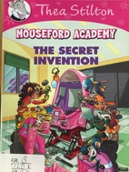 Mouseford Academy The Secret Invention by…