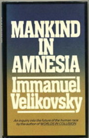 Mankind in Amnesia door Immanuel Velikovsky