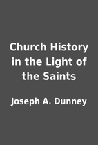 Church History in the Light of the Saints by…