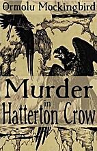 Murder in Hatterton Crow by Ormolu…
