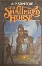 The Shattered Horse by S.P. Somtow