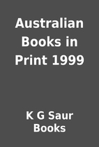 Australian Books in Print 1999 by K G Saur…