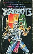 Force of Arms (Warbots, No 8) by Lee Correy