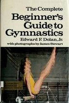 The Complete Beginner's Guide to Gymnastics…