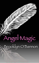 Angel Magic by Brooklyn O'Bannon