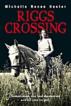 Riggs crossing by Michelle Heeter