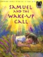 Samuel and the Wake Up Call: 1 Samuel 1-3…