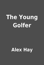 The Young Golfer by Alex Hay