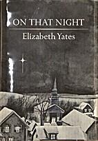 On That Night by Elizabeth Yates