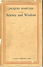 Science and wisdom by Jacques Maritain