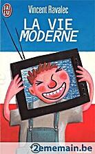 La Vie moderne by Vincent Ravalec