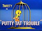 Putty Tat Trouble by Friz Freleng