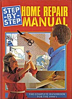 Step-By-Step Home Repair Manual by x