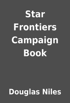 Star Frontiers Campaign Book by Douglas…