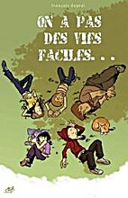 On a pas des vies faciles... by Lecloux…