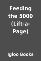Feeding the 5000 (Lift-a-Page) by Igloo…