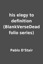 his elegy to definition (BlankVerseDead…