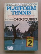 The complete book of platform tennis by Dick…